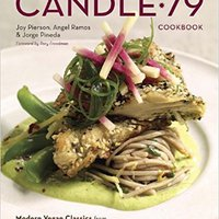 `PDF` Candle 79 Cookbook: Modern Vegan Classics From New York's Premier Sustainable Restaurant. World trial Grand Enlaces Sevilla