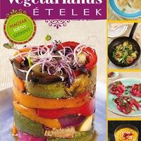Így készült: Vegetáriánus ételek szakácskönyv