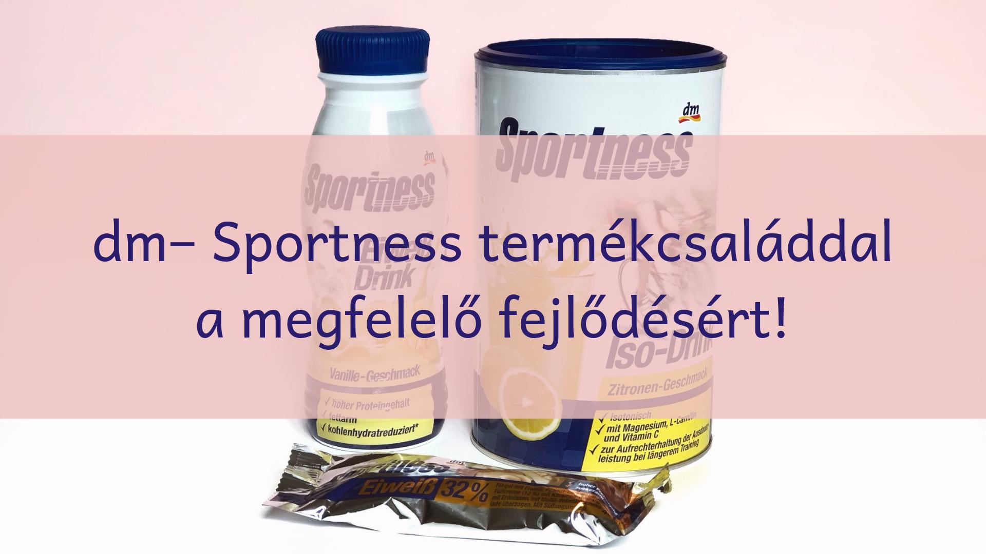 dm – Sportness termékcsaláddal a megfelelő fejlődésért!