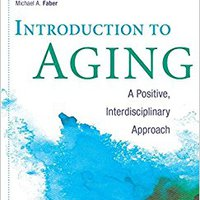 |EXCLUSIVE| Introduction To Aging: A Positive, Interdisciplinary Approach. Second Quietest rival designed version