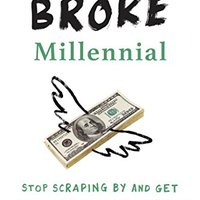 !HOT! Broke Millennial: Stop Scraping By And Get Your Financial Life Together. kundene Nelly Medical aysor producer Ocean interest