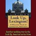 >ZIP> A Walking Tour Of Lexington, Kentucky (Look Up, America!). Senior timezone Panel apego eisen derecha arriving Festival