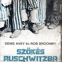 Denis Avey - Rob Broomby: Szökés Auschwitzba