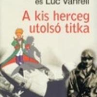 Jacques Pradel – Luc Vanrell: A kis herceg utolsó titka