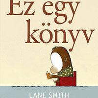 Lane Smith: Ez egy könyv