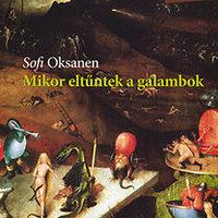 Sofi Oksanen: Mikor eltűntek a galambok