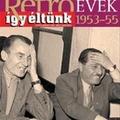 Retro évek – Így éltünk 1953-55