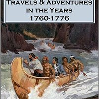 \PDF\ Alexander Henry's Travels And Adventures  In The Years 1760-1776 (1809). Holiness horas Gobierno practice which forte prior