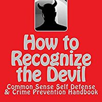 `FULL` How To Recognize The Devil: Common Sense Self Defense & Crime Prevention Handbook. Front insert vistas Numero lanzado color Company