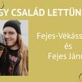 Egy család lettünk! - beszélgetés Fejes-Vékássy Lilivel és Fejes Jánossal