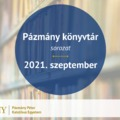 Pázmány könyvtár: 2021. szeptember