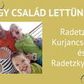 Egy család lettünk! - beszélgetés Radetzkyné Kurjancsek Judittal és Radetzky Andrással
