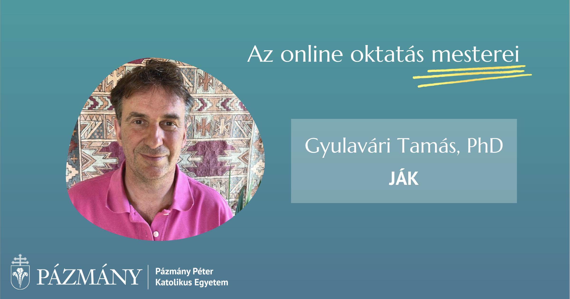 Az online oktatás mesterei: interjú Gyulavári Tamással