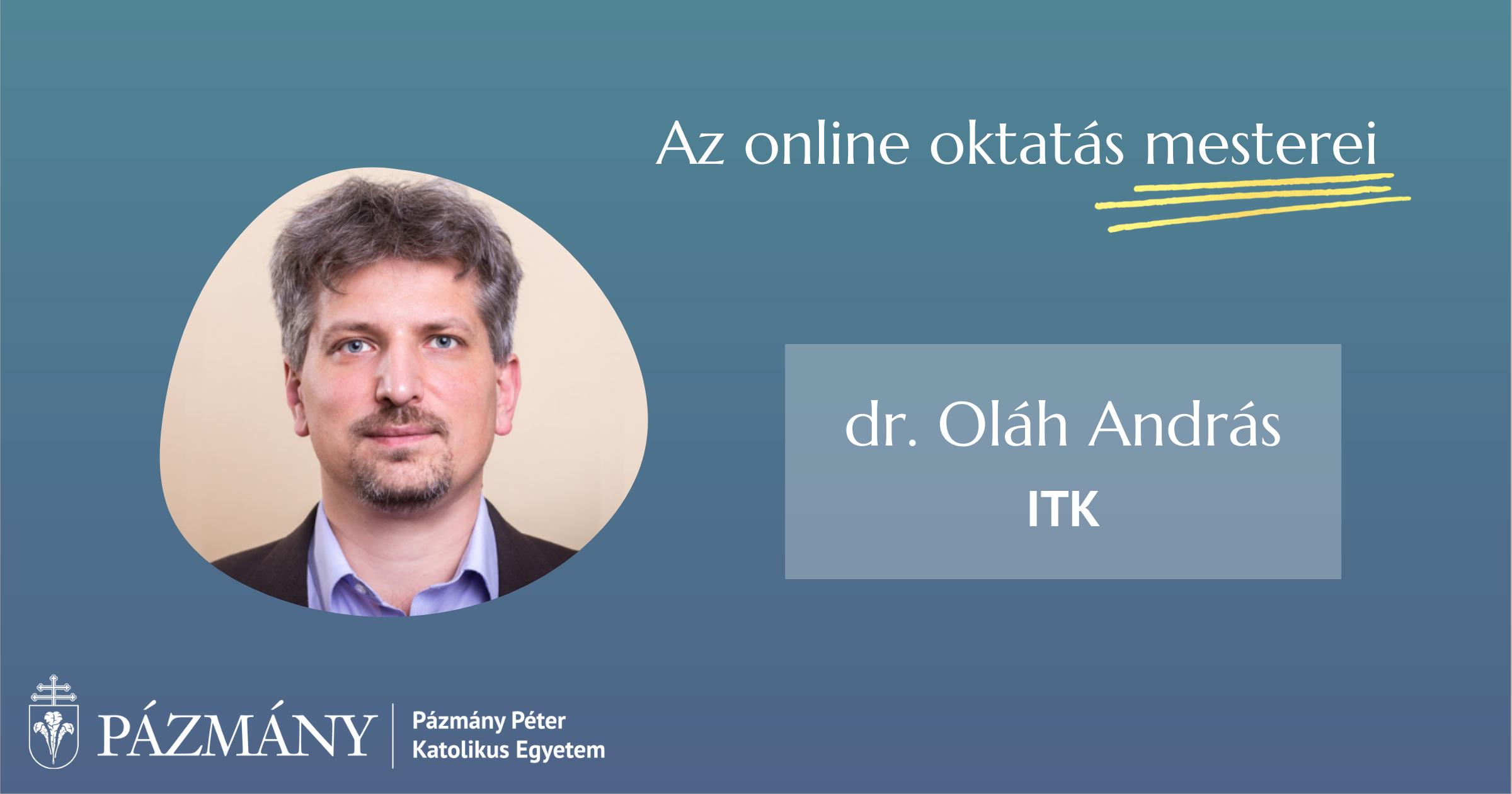 Az online oktatás mesterei: interjú dr. Oláh Andrással