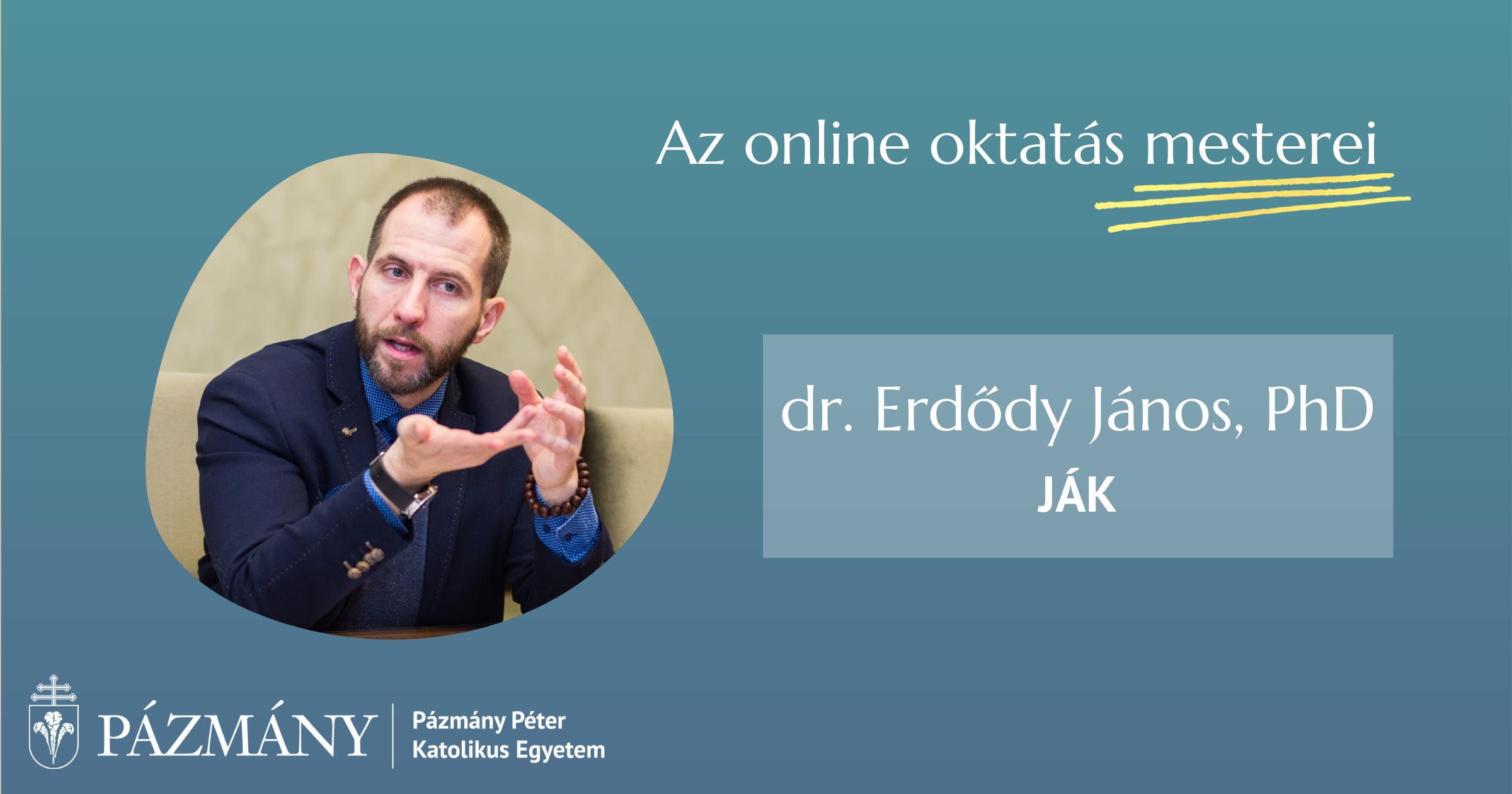 Az online oktatás mesterei: interjú dr. Erdődy Jánossal