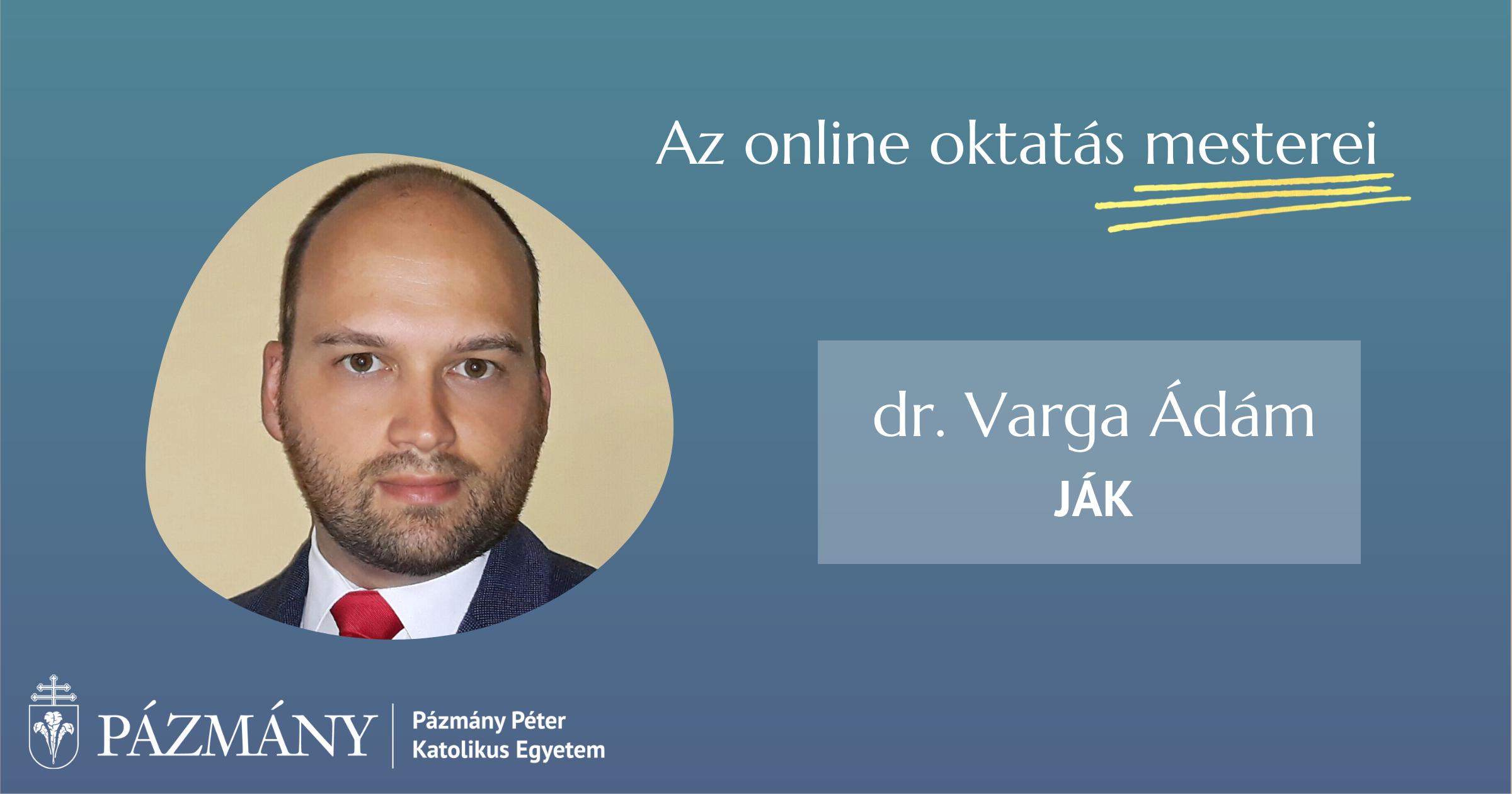 Az online oktatás mesterei: interjú Varga Ádámmal