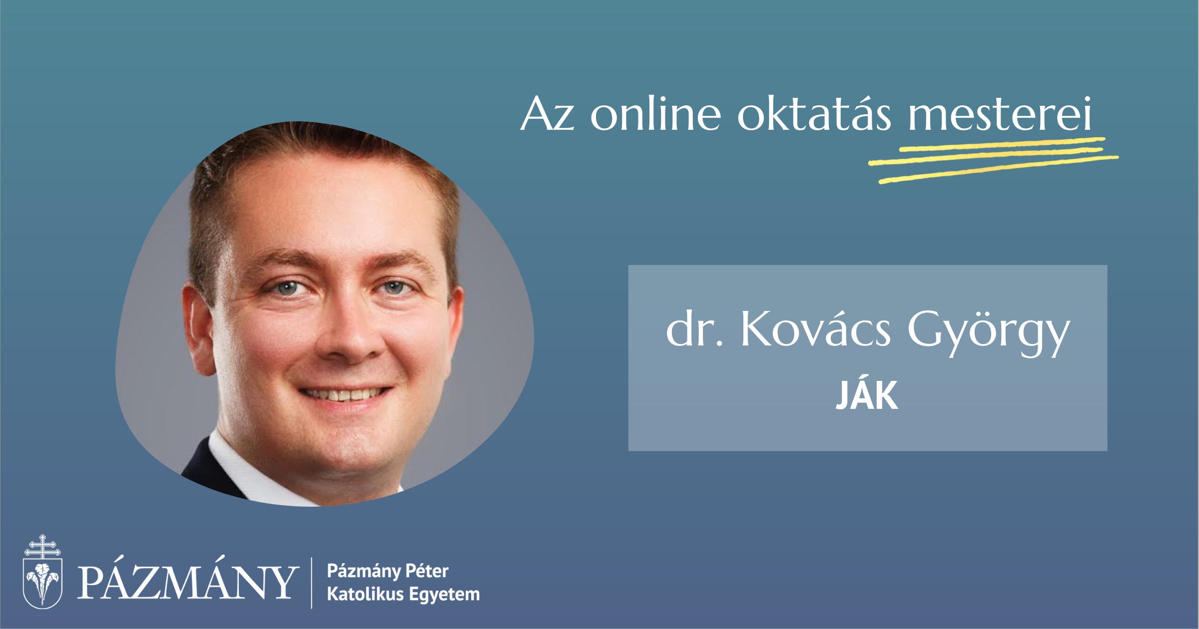 Az online oktatás mesterei: interjú dr. Kovács Györggyel