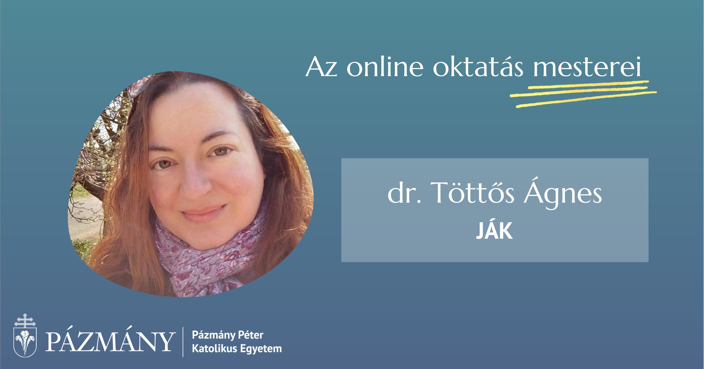 Az online oktatás mesterei: interjú dr. Töttős Ágnessel