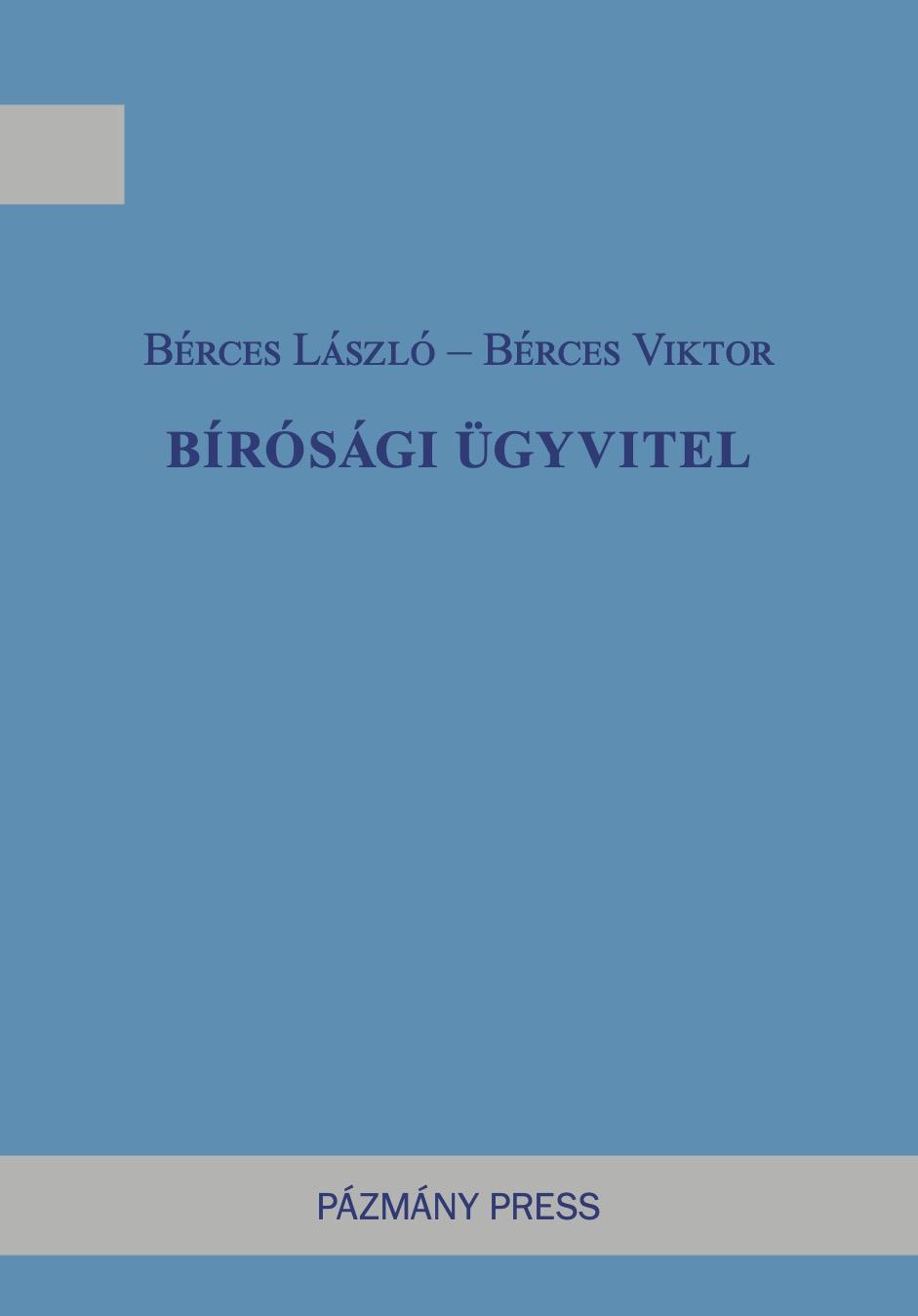 berrces_viktor_es_laszlo_birosagi_ugyvitel_borito.jpg