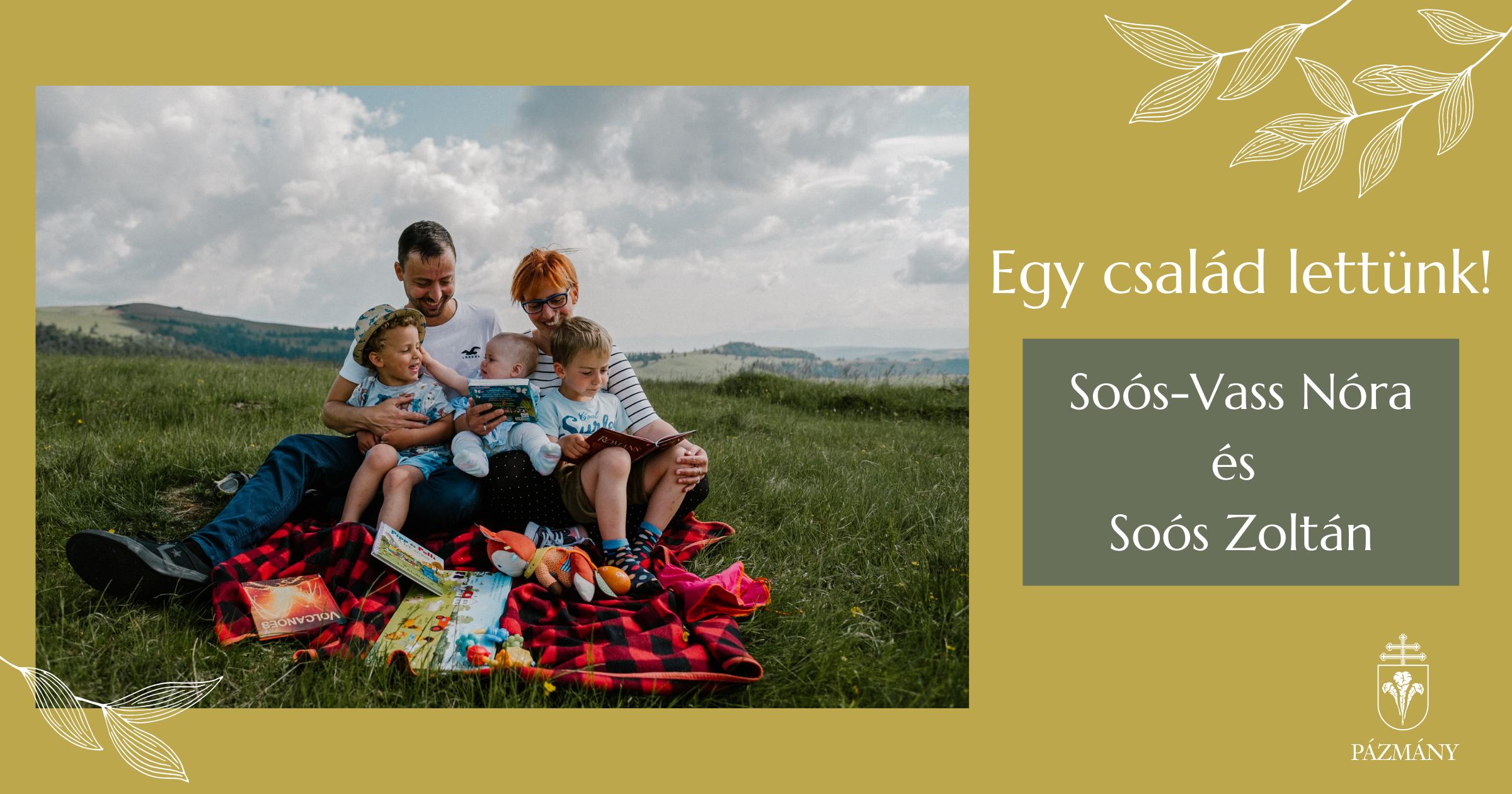 Egy család lettünk: Soós-Vass Nóra és Soós Zoltán