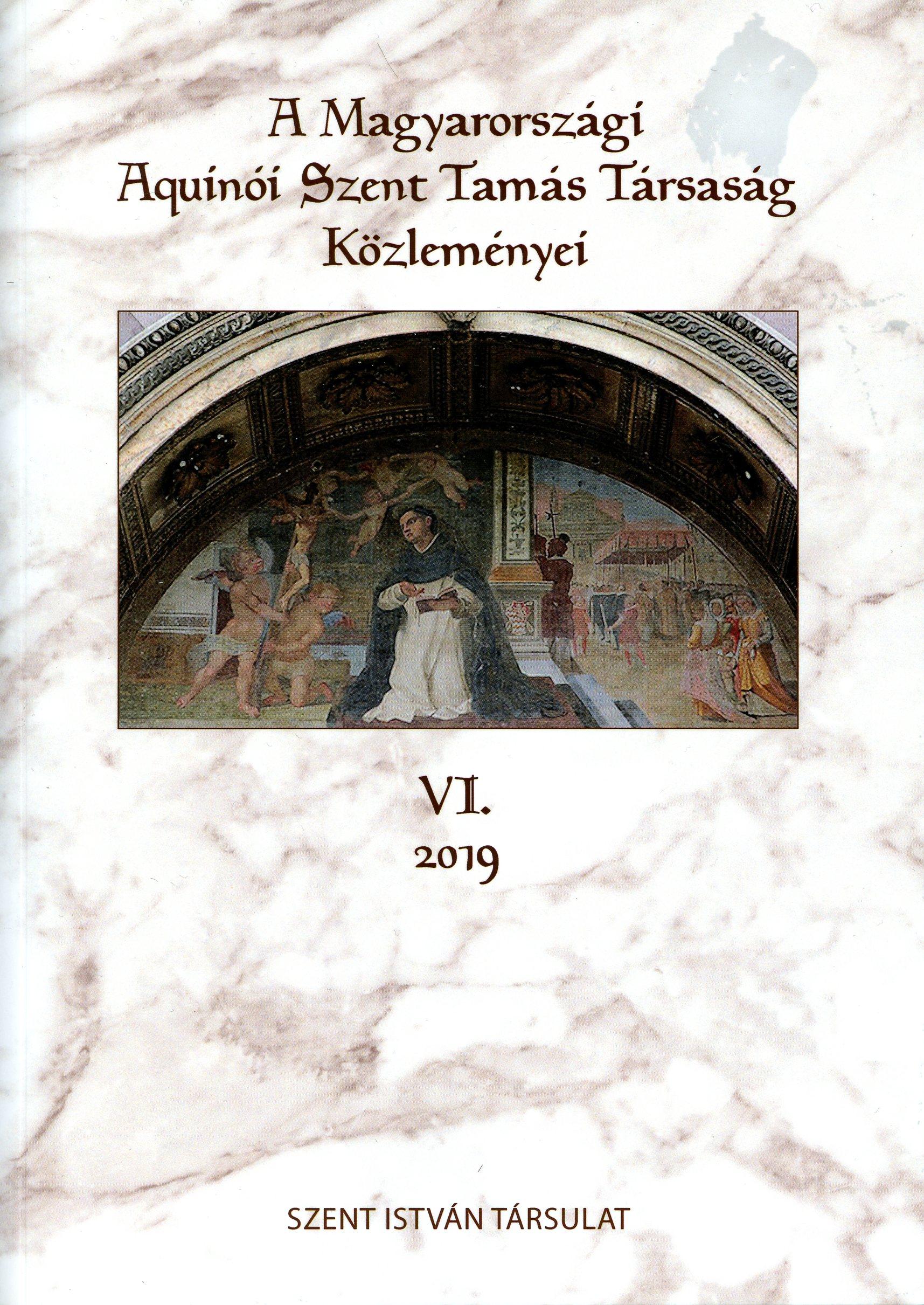 Vincze Krisztián (szerk.): A Magyarországi Aquinói Szent Tamás Társaság közleményei VI., Szent István Társulat, Budapest, 2020.