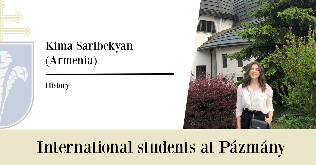 International students at Pázmány: Kima Saribekyan (Armenia)