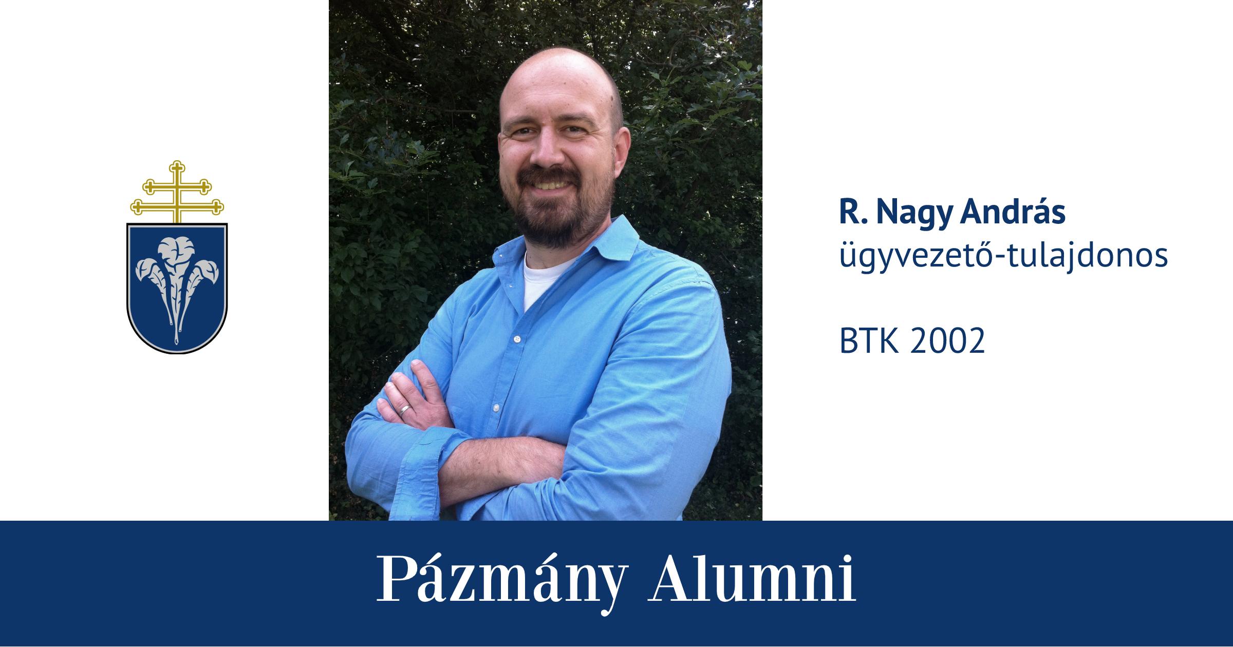 Pázmány Alumni: interjú R. Nagy Andrással, a BTK egykori hallgatójával