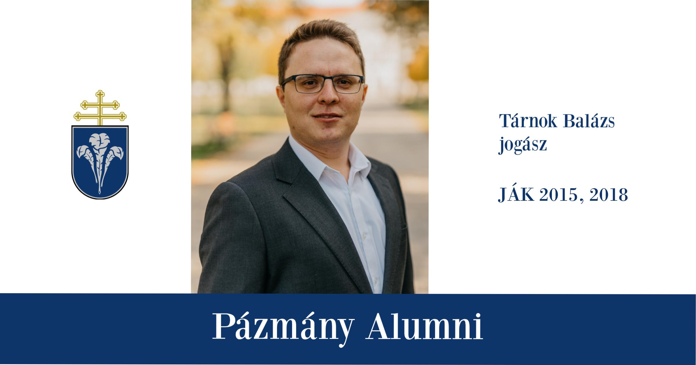 Pázmány Alumni: interjú Tárnok Balázzsal, a JÁK egykori hallgatójával