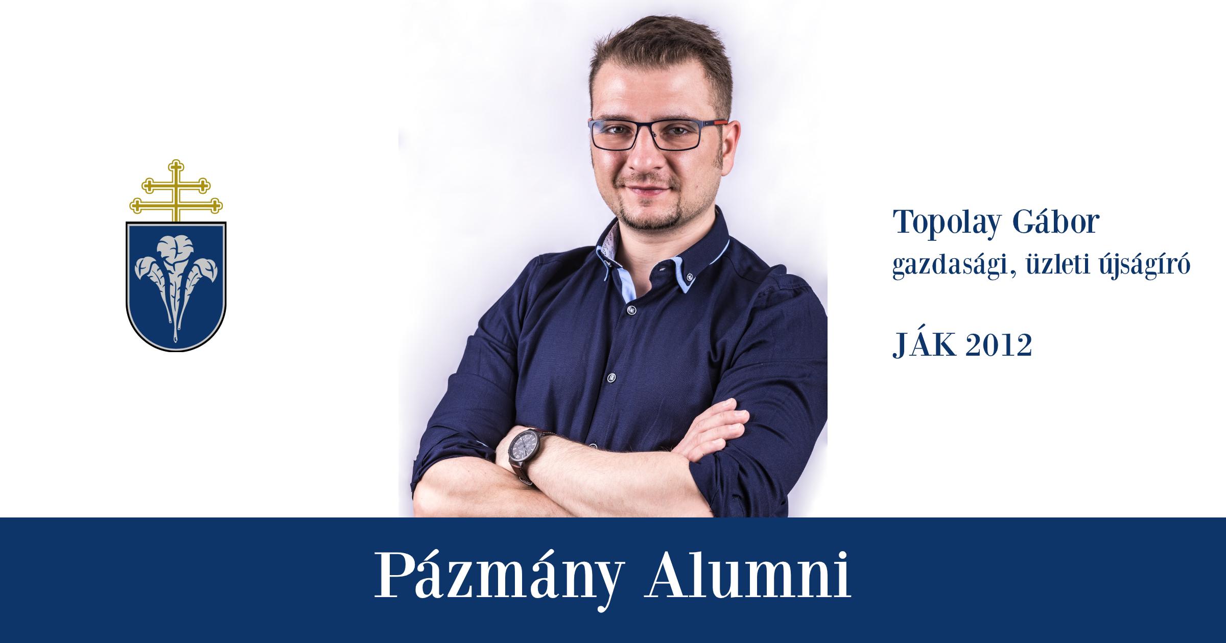 Pázmány Alumni: interjú Topolay Gáborral, a JÁK egykori hallgatójával