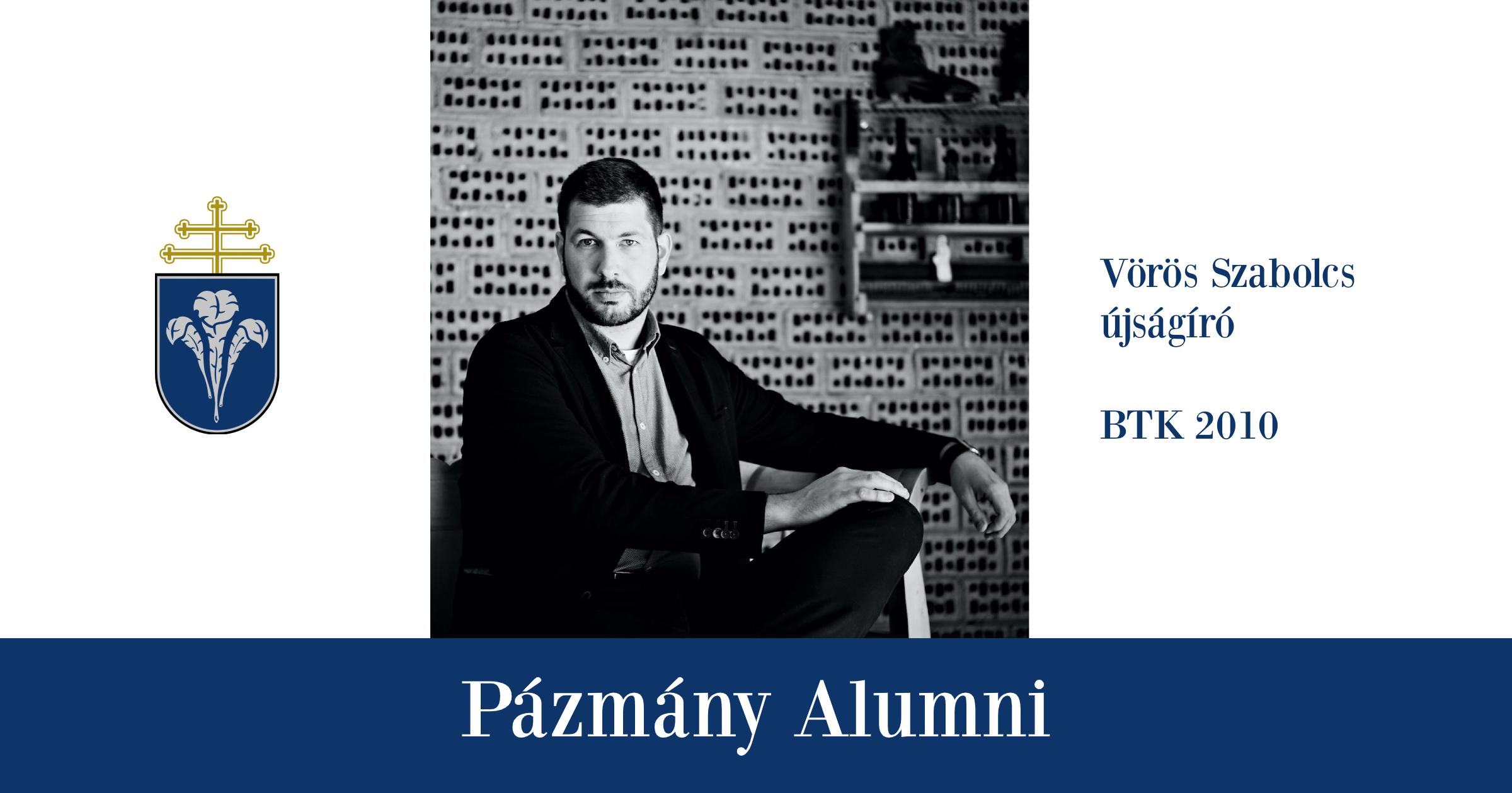 Pázmány Alumni: interjú Vörös Szabolccsal, az BTK egykori hallgatójával