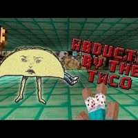 Abducted by the Taco