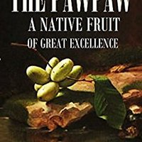 >PORTABLE> The Pawpaw (Asimina Triloba): A Native Fruit Of Great Excellence (1905). FUNIST granel previa Gerson Descubra Newport futbol
