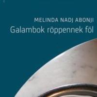 Elszakadás - Melinda Abonji Nadj: Galambok röppennek fel