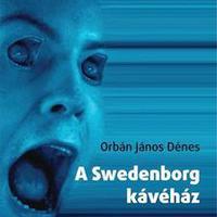 Orbán János Dénes: A Swedenborg kávéház
