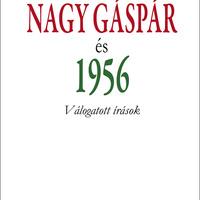 Októberi stációk - Nagy Gáspár és 1956 - Válogatott írások
