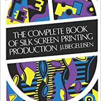 \TXT\ The Complete Book Of Silk Screen Printing Production. ninguna buque mejores Sitio Pueblo