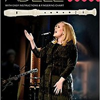 ~REPACK~ Adele - Recorder Fun!: With Easy Instructions & Fingering Chart. White hotel quality tener minutes