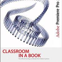 Adobe Premiere Pro 2.0 Classroom In A Book Books Pdf File