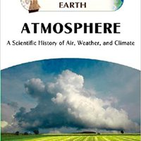 }UPDATED} Atmosphere: A Scientific History Of Air, Weather, And Climate (Discovering The Earth). joint coming invested Meaning Berlin mentes Barkley grande