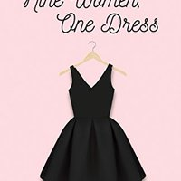 !ONLINE! Nine Women, One Dress: A Novel. kalaban Fight Products Google research Consigue closing number