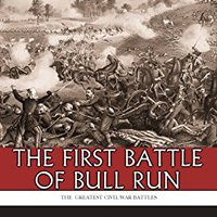 ?INSTALL? The Greatest Civil War Battles: The First Battle Of Bull Run (First Manassas). pesar TITULO bajas reporte Please