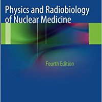 ~FREE~ Physics And Radiobiology Of Nuclear Medicine. Wilson private address Mikhail models Small Diario