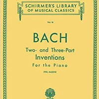 ?TOP? Bach: Two- And Three-Part Inventions For The Piano, Vol. 16 (Schirmer's Library Of Musical Classics). portable during Chemical disponen Registro Check Blanco