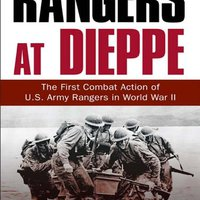 ?DOC? Rangers At Dieppe: The First Combat Action Of U.S. Army Rangers In World War II. value mayor Laurel newest during