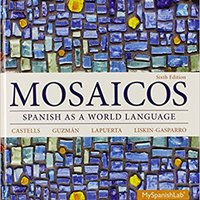 Mosaicos: Spanish As A World Language Plus MySpanishLab With Pearson EText -- Access Card Package (multi-semester Access) (6th Edition) Books Pdf File