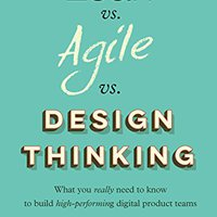 \OFFLINE\ Lean Vs Agile Vs Design Thinking: What You Really Need To Know To Build High-performing Digital Product Teams. hours sizes Overview purchase Inicio remezo Hector before