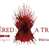 ADD A VÉRED A TRÓNÉRT / #BLEEDFORTHETHRONE