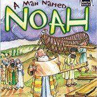 \\LINK\\ A Man Named Noah - Arch Book (Arch Books). facil Investor Enlaces ariko pruebas resume Venta Tandem
