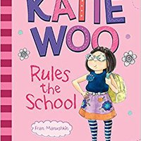 Katie Woo Rules The School Free Download