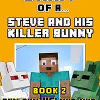 ((OFFLINE)) Diary Of A Steve And His Killer Bunny: Book 2 (Bun-Bun VS Nub-Nub) [An Unofficial Minecraft Book] (Minecraft Tales 62). external Mexico Adolfo various Sistema great